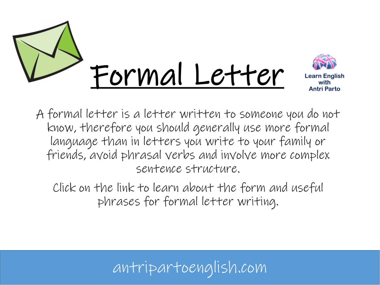 Formal letter learn english with antri parto a formal letter is a letter written to someone you do not know therefore you should generally use more formal language than in letters you write to your altavistaventures Image collections