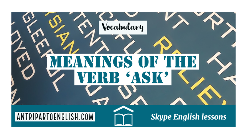 Meanings of the verb 'ask'