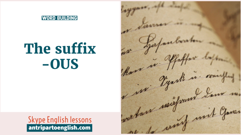Word building: suffix-OUS